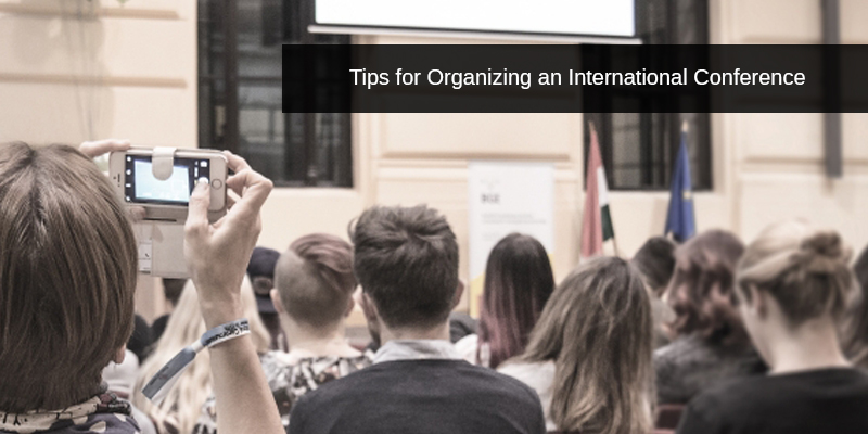 Simple Tips to Organize an International Conference Successfully